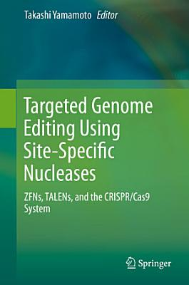 Targeted Genome Editing Using Site-Specific Nucleases