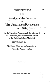 Proceedings of the Reunion of the Survivors of the Constitutional Convention of 1890, [held November 1, 1910]