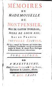 Memoires de Mademoiselle de Montpensier, 2: mémoires de Mademoiselle de Montpensier fille de Gastor d'Orléam frere de Louis XIII roi de France