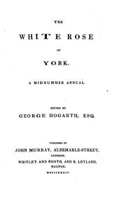 The White Rose of York: A Midsummer Annual