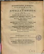 Dissertatio juridica inauguralis de appellationibus: Volume 1