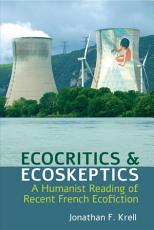 Ecocritics and Ecoskeptics PDF