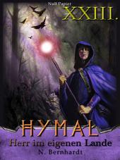 Der Hexer von Hymal, Buch XXIII: Herr im eigenen Lande: Fantasy Made in Germany