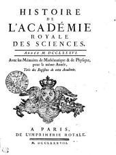 HISTOIRE DE L'ACADÉMIE ROYALE DES SCIENCES. ANNÉE M. DCCLXXXVI. Avec les Mémoires de Mathématique & de Physique, pour la même Année, Tirés des Registres de cette Académie