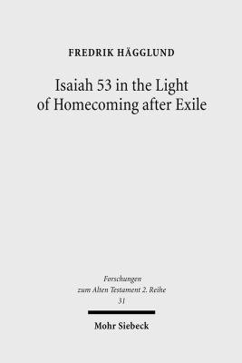 Isaiah 53 in the Light of Homecoming After Exile PDF