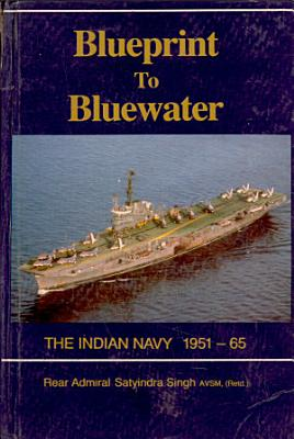 Blueprint to Bluewater  the Indian Navy  1951 65