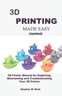 3D PRINTING MADE EASY (updated)