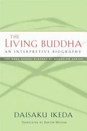 The Living Buddha: An Interpretive Biography