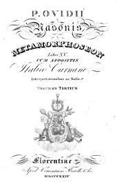 P. Ovidii Nasonis Metamorphoseon libri XV.: Cum appositis italico carmine interpretationibus ac notis, Volume 3