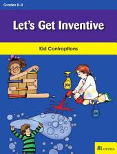 Let's Get Inventive: Kid Contraptions