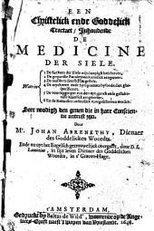 Een christelick ende goddelick tractaet, inhoudende de medicine der siele, enz: Volume 1