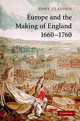 Europe and the Making of England  1660 1760 PDF