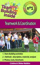 Team Building inside #1: teamwork & coordination: Create and Live the team spirit!
