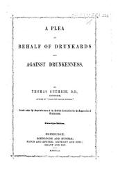 A Plea on Behalf of Drunkards and Against Drunkenness
