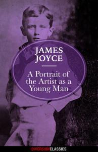 A Portrait of the Artist as a Young Man  Diversion Classics  PDF