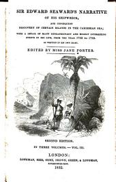 Sir Edward Seaward's Narrative of His Shipwreck, and Consequent Discovery of Certain Islands in the Caribbean Sea: Volume 3