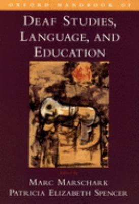 Oxford Handbook of Deaf Studies  Language  and Education