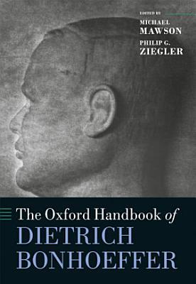 The Oxford Handbook of Dietrich Bonhoeffer