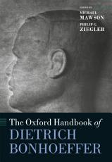 The Oxford Handbook of Dietrich Bonhoeffer PDF