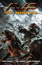 Aliens vs. Predator: Three World War: Issues 1-6