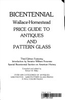 Bicentennial Wallace Homestead Price Guide to Antiques and Pattern Glass PDF