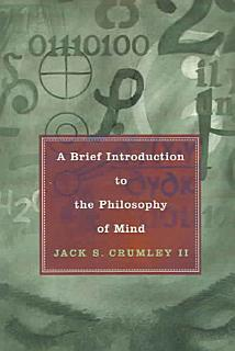 A Brief Introduction to the Philosophy of Mind Book