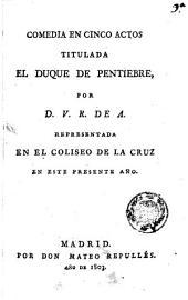 Comedia en cinco actos titudada El duque de Pentiebre