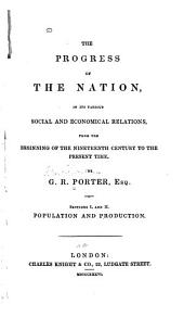 The Progress of the Nation: In Its Various Social and Economical Relations, from the Beginning of the Nineteenth Century to the Present Time, Volume 2
