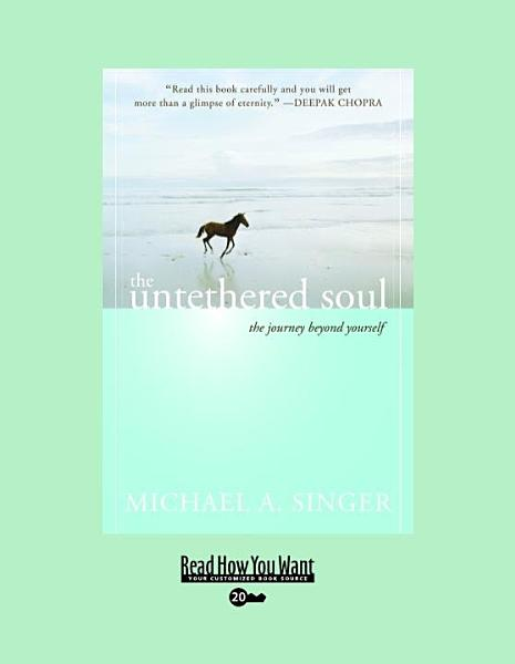 Download The Untethered Soul  EasyRead Super Large 20pt Edition  Book