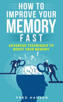 How To Improve Your Memory Fast