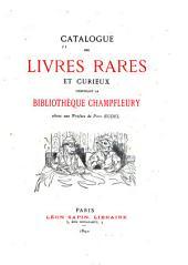 Catalogue des livres rares et cur-ieux composant la bibliothèque Champ-fleury