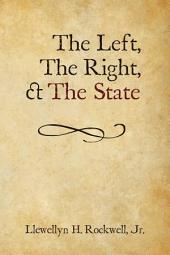 Left, The Right and The State, The