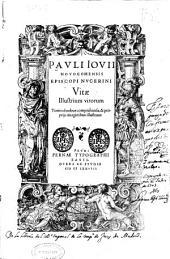 Pauli Iouii Nouocomensis ... Vitae illustrium virorum Tomis duobus comprehensae, [et] proprijs imaginibus illustratae