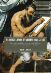 A Concise Survey of Western Civilization: Supremacies and Diversities throughout History, Edition 2