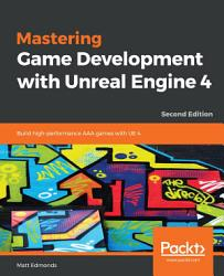 Mastering Game Development With Unreal Engine 4 Book PDF