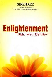 Enlightenment: Right here... Right Now!