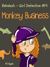 Rebekah - Girl Detective #14: Monkey Business