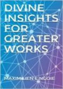 Divine Insights For Greater Works