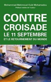 Contre-croisade: Le 11 septembre et le retournement du monde - Seconde édition mise à jour et augmentée