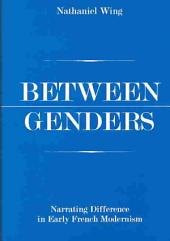 Between Genders: Narrating Difference in Early French Modernism