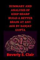 Summary and Analysis of Keep Sharp Build a Better Brain at Any Age by Sanjay Gupta