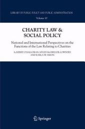 Charity Law & Social Policy: National and International Perspectives on the Functions of the Law Relating to Charities