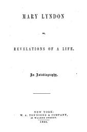 Mary Lyndon ; Or, Revelations of a Life: An Autobiography