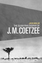 The Slow Philosophy of J. M. Coetzee