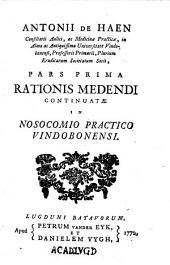Antoni de Haen ... rationis medendi continuatae in nosocomio practico Vindobonensi