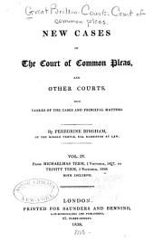 New Cases in the Court of Common Pleas, and Other Courts: With Tables of the Cases and Principal Matters, Volume 4