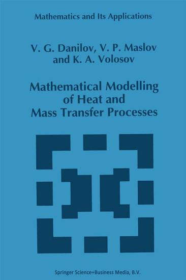 Mathematical Modelling of Heat and Mass Transfer Processes PDF