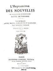 L'Heptaméron des nouvelles: Texte des manuscrits avec notes, variantes et glossaire par Frʹedʹeric Dillaye. Notice par A. France, Volume2