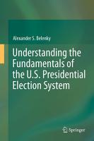 Understanding the Fundamentals of the U S  Presidential Election System PDF
