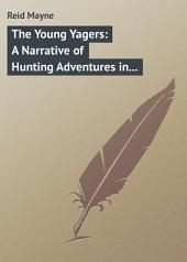 The Young Yagers: A Narrative of Hunting Adventures in Southern Africa